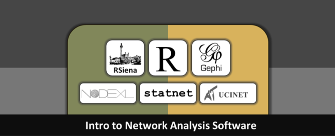 Intro to Network Software: UCINET, NodeXL, Gephi, R, Statnet, ERGM, Siena