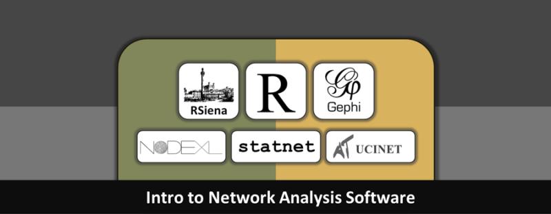 Intro to Network Software: UCINET, NodeXL, Gephi, R, Statnet, ERGM, Siena